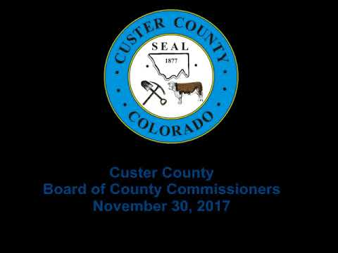 Custer County, Colorado Board of County Commissioners November 30, 2017