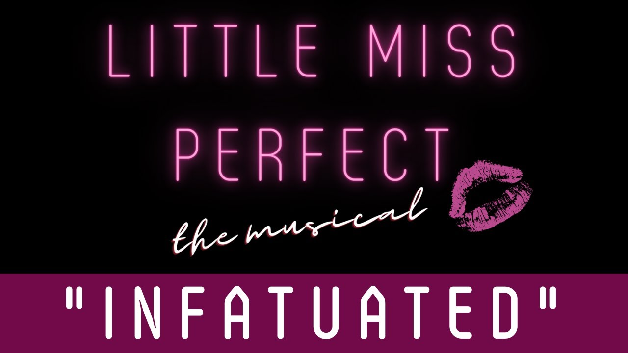 """Download """"Infatuated"""" from LITTLE MISS PERFECT: The Musical"""