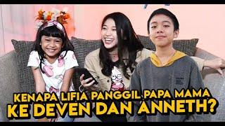 Download KENAPA LIFIA PANGGIL PAPA MAMA KE DEVEN & ANNETH?