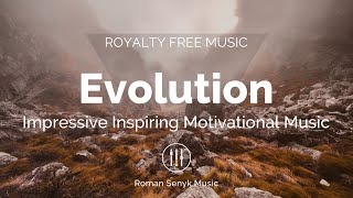 Evolution (Royalty Free/Music Licensing)