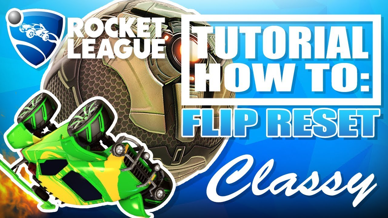 ROCKET LEAGUE | HOW TO GET FLIP RESETS | TUTORIAL