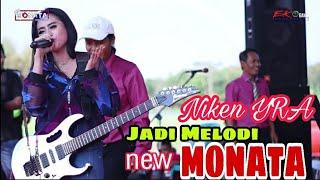 Download Niken YRA - Benci Kusangka Sayang.  New MONATA