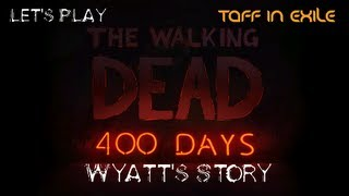 The Walking dead 400 Days Playthrough with Taff in Exile Part 4 - Wyatt's Story