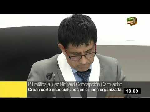 Ratifican a juez Richard Concepción Carhuancho