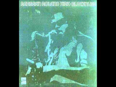 Rahsaan Roland Kirk - Old Rugged Cross