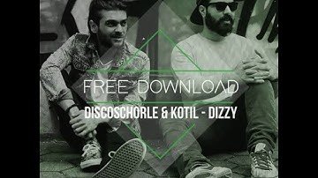 FREE DOWNLOAD : Discoschorle & Kotil - Dizzy (Original Mix)