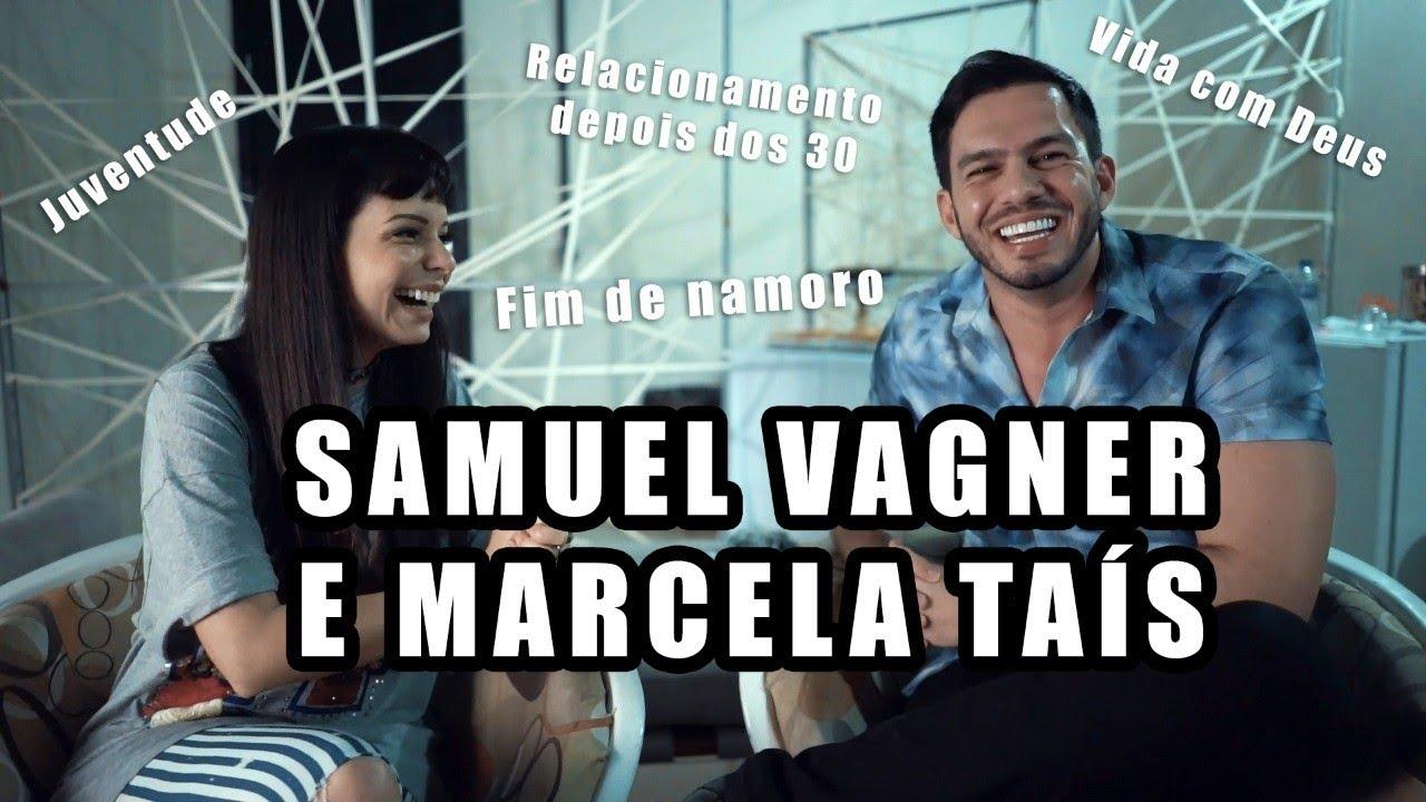 SAMUEL VAGNER E MARCELA TAÍS - Deus, Chamado, Casamento depois dos 30, fim de namoro - NOVO