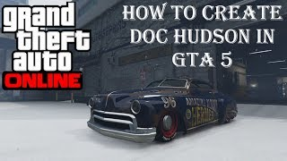 Grand Theft Auto 5 - How To Create Doc Hudson In GTA 5! (Albany Hermes Festive Surprise Update 2017)