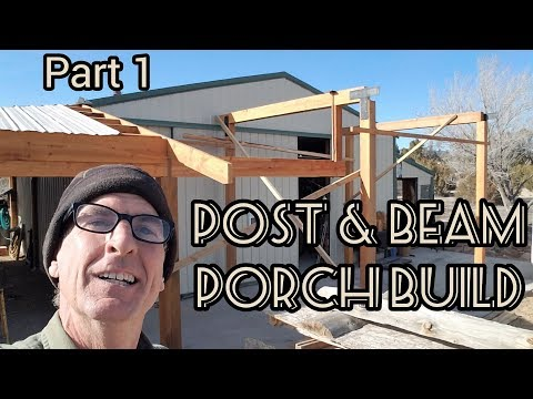 post and beam porch build part 1