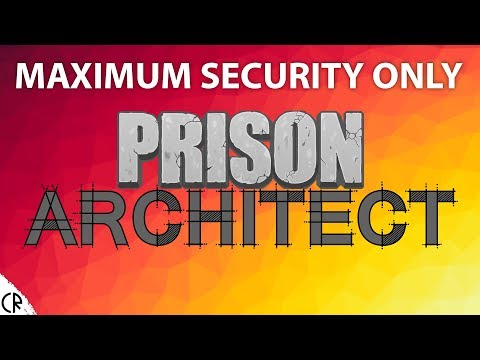 Maximum Security Only - Prison Architect - 1#