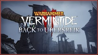 WARHAMMER : Vermintide 2 - NEW Back To Ubersreik DLC Teaser Trailer (2018) HD