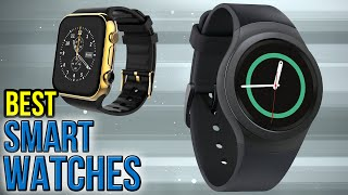best smart 10 Best Smart Watches 2017