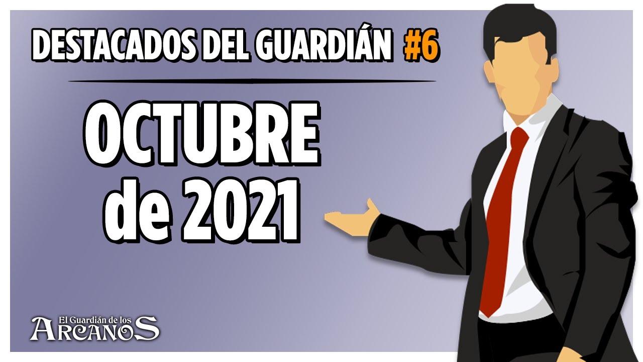 Destacados del Guardián #6 - Octubre 2021