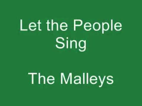 Let the People Sing  The Malleys