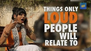 ScoopWhoop: Things Only Loud People Will Relate To thumbnail