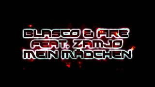Blasco & Fire feat. Zamjo - Mein Mädchen