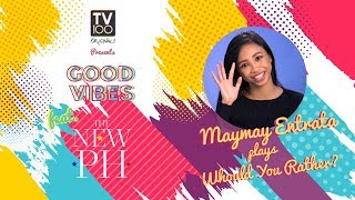 "New PH 2018: Maymay Entrata Plays ""Would You Rather"" 