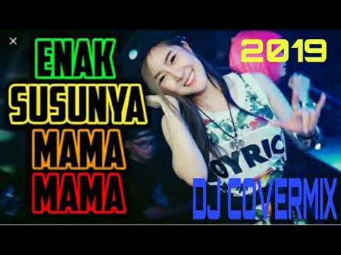 DJ ENAK NYA SUSU MAMA MAMA MUDA 2019 REMIX TOP