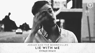 Josiah and the Bonnevilles - Lie With Me (NVRMD Remix) (Official Audio)