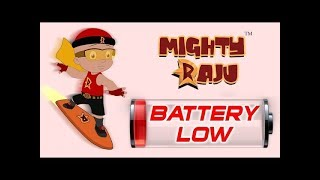 mighty raju battery low
