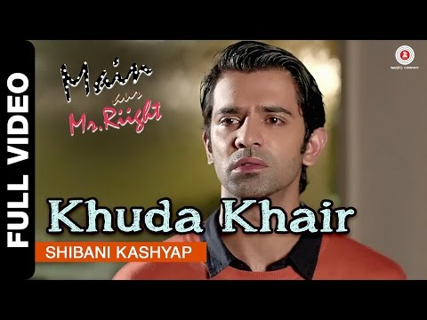 Khuda Khair Full   Main Aur Mr Riight  Shibani Kashyap  Shenaz Treasury & Barun Sobti