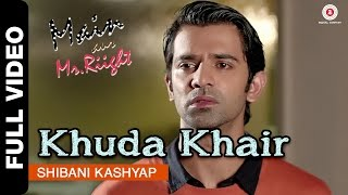 Khuda Khair Full Video | Main Aur Mr. Riight | Shibani Kashyap | Shenaz Treasury & Barun Sobti