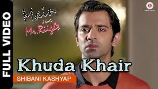 Khuda Khair Full Video | Main Aur Mr. Riight | Shibani Kashyap | Shenaz Treasury & Barun Sobti