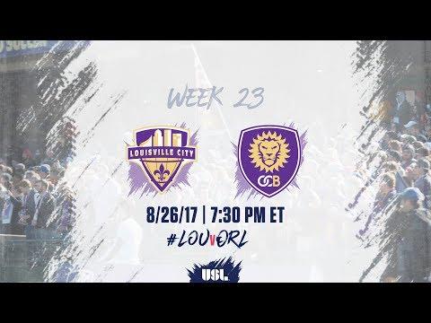 USL LIVE - Louisville City FC vs Orlando City B 8/26/17