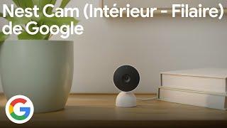 Découvrez la nouvelle Nest Cam (filaire) de Google - Google France