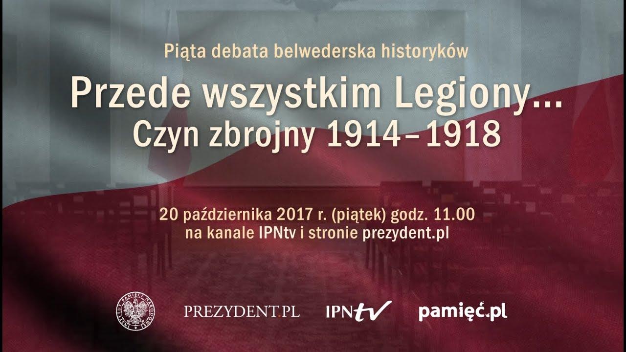 IPNtv Debata: Przede wszystkim Legiony… Czyn zbrojny 1914-1918