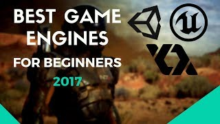 Best Game Engine For Beginners 2017