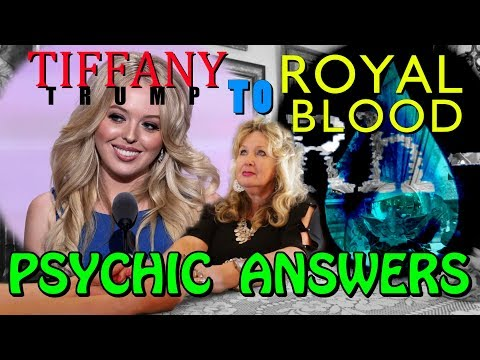 From Tiffany Trump To Royal Blood - Psychic Answers