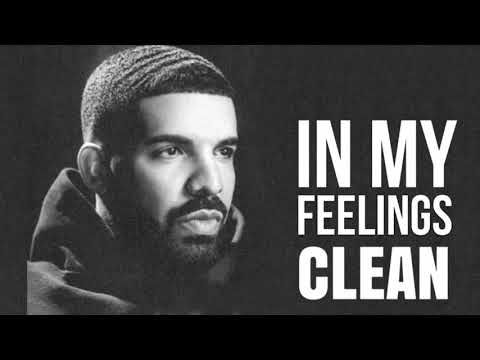 In My Feelings- Drake (clean)