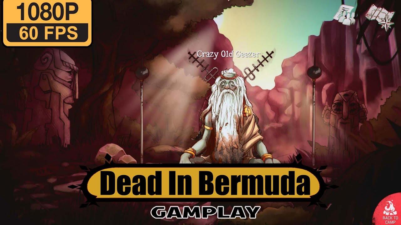 Bermuda Gameplay Dead Gameplay Walkthrough In Dead In Dead Gameplay In Bermuda Walkthrough Bermuda KTlcF3J1