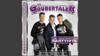 Grubertaler Party Medley (Alle wissen es schon, Gloria, Ich fange nie mehr was an einem Sonntag...