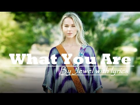 What You Are - Jewel with Lyrics