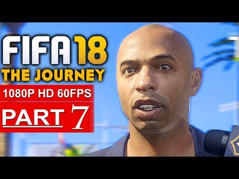 FIFA 18 THE JOURNEY Gameplay Walkthrough Part 7 [1080p HD 60FPS] - No Commentary (FULL GAME)