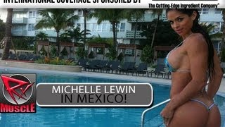 Michelle Lewin In Mexico! Interview!