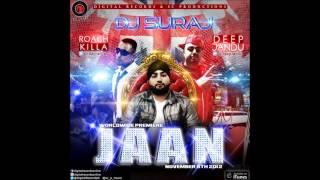JAAN - Dj Suraj Feat. Deep Jandu & Roach Killa [Official Song]
