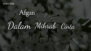 Afgan - Dalam mihrab cinta | video lirik