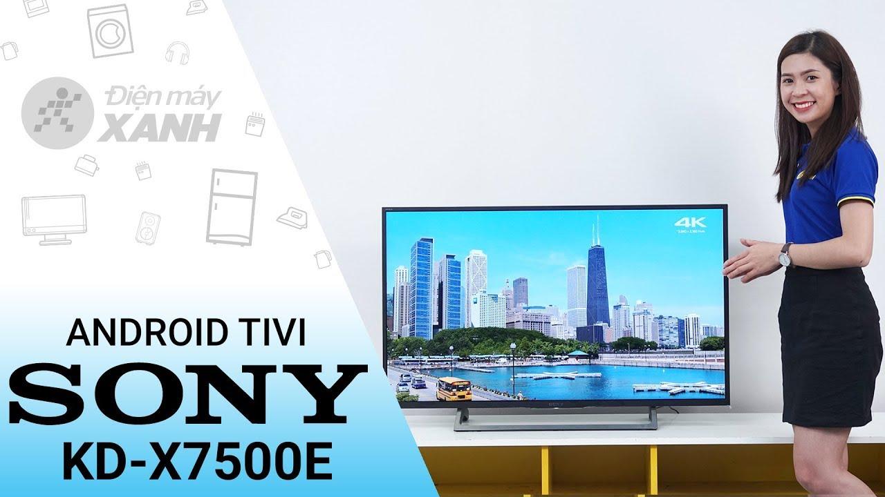 Android Tivi Sony 4K KD-43X7500E – Mạnh mẽ và tinh tế | Điện máy XANH