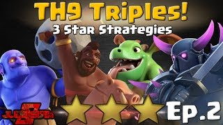 TH9 Triples – Ep.2! 3 Star Attack Strategies | Clash of Clans