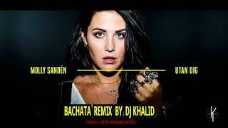 Molly Sandén - Utan Dig (Bachata Remix by Khalid)