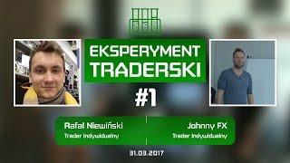 #1 Eksperyment Traderski - Kto więcej straci - Rafał Niewiński vs Johny FX