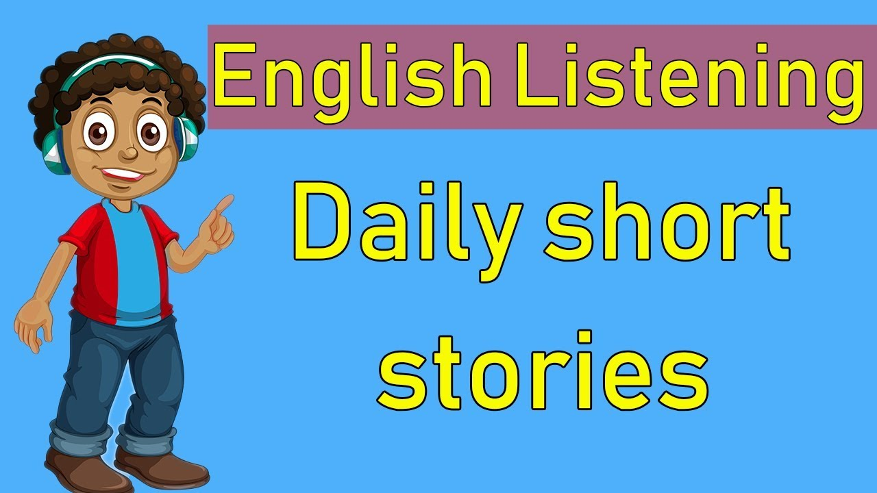 Learn English Listening through Daily short stories -  Improve English Listening skills everyday