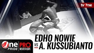 [HD] Edho Nowie vs Andrian Kussubianto || One Pride Pro Never Quit #24