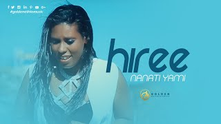 Nanati Yami - Hiree - New Ethiopian Oromo Music 2019 [Official Video]