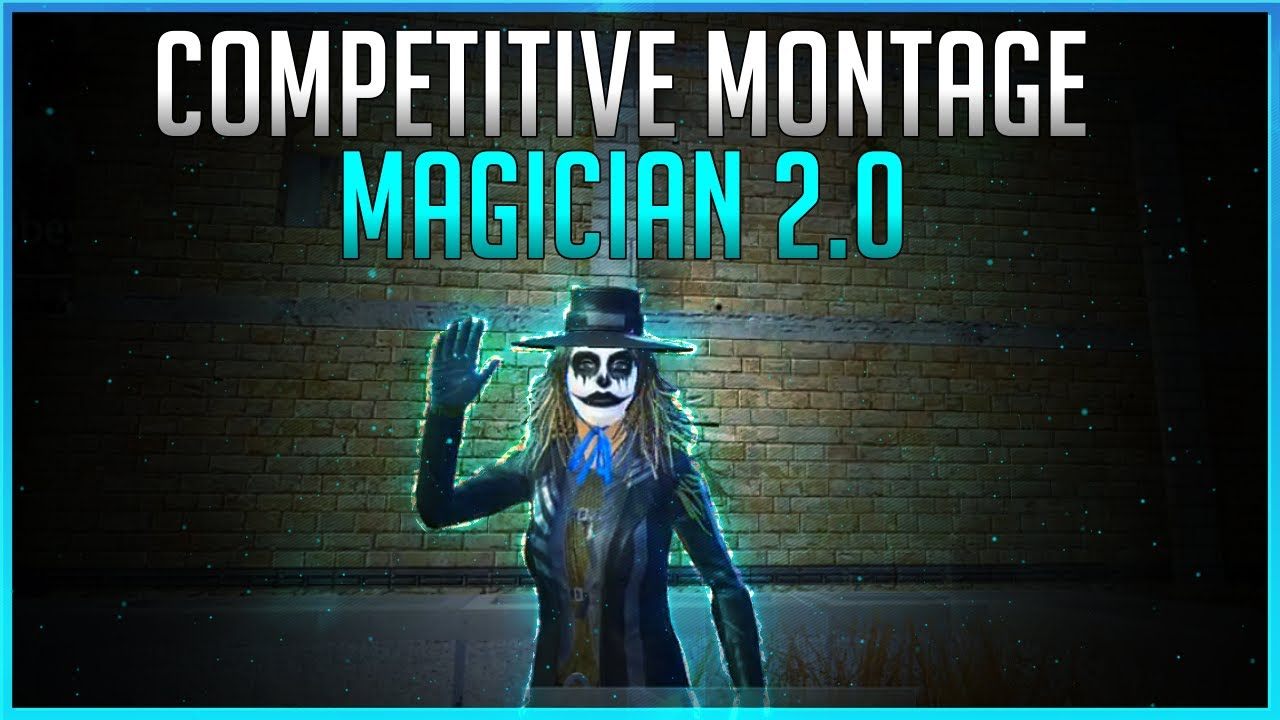 MAGICIAN 2.0 IS HERE   MY FIRST COMPETITIVE MONTAGE   THE RESULT OF HARDWORK   PUBG MOBILE