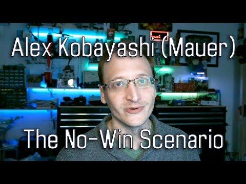 Alex Kobayashi (Mauer) & The No-Win Scenario