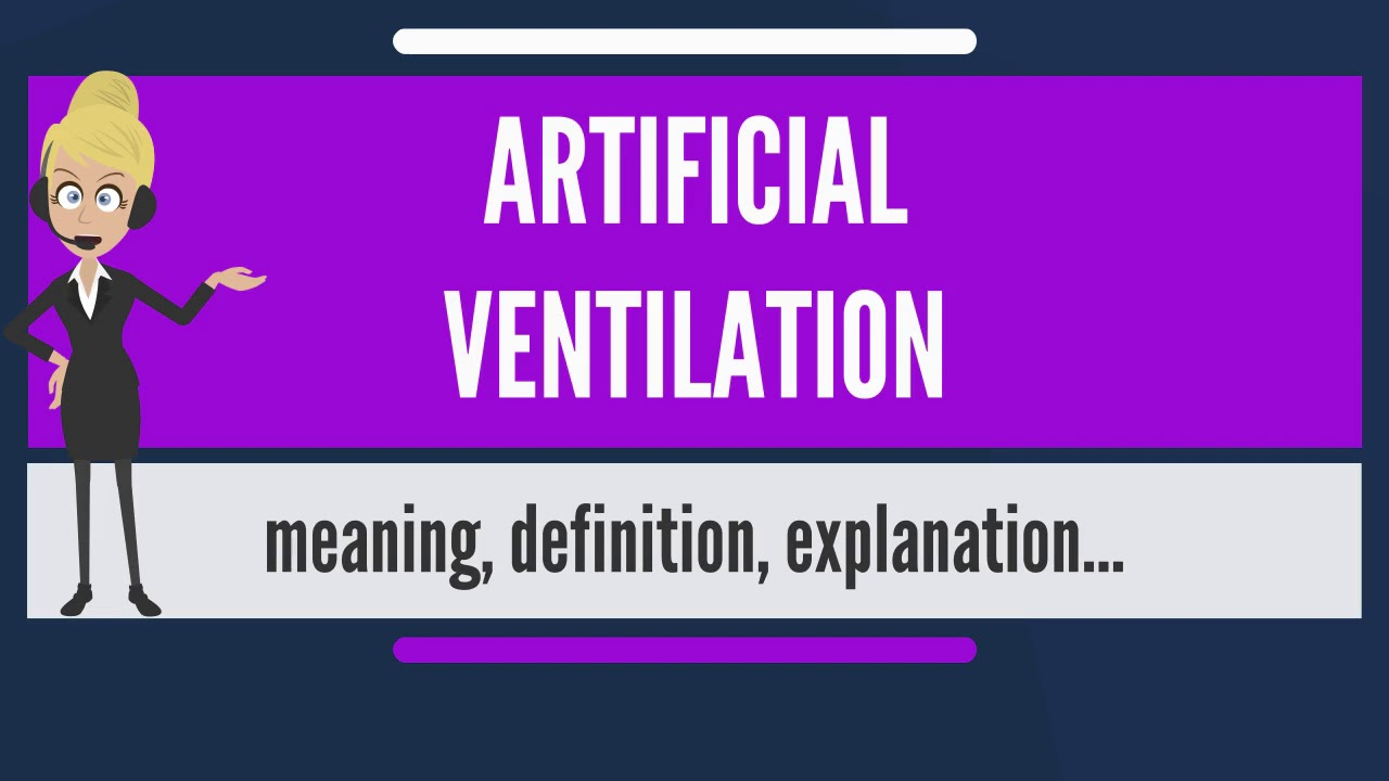 what is artificial ventilation? what does artificial ventilation